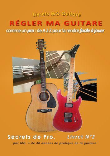 secrets de pro guitare : régler ma guitare