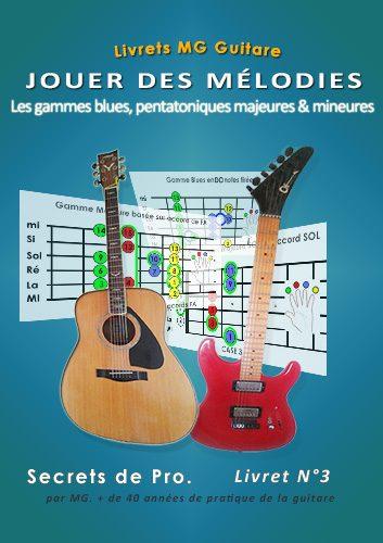 Secrets de pro guitare : jouer des mélodies